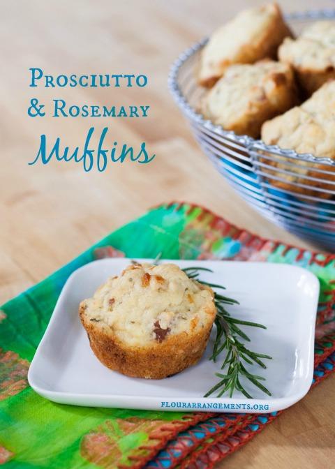 Prosciutto & Rosemary Muffins   Flour Arrangements
